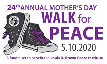 Invest in peace this Mother's Day -Virtual Walk for the Louis D. Brown Peace Institute